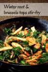 winter root & brussels tops stir-fry