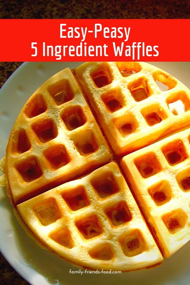 Easy Peasy 5 Ingredient Waffles How To Choose A Waffle Maker