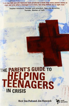 The Parent's Guide To Helping Teenagers in Crisis