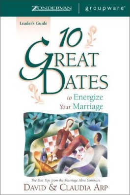 10 Great Dates To Energize Your Marriage Leader's Guide