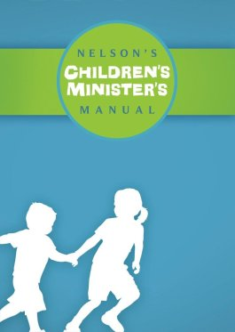 Nelson's Children's Minister's Manual