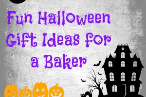 Fun Halloween Gift Ideas for a Baker