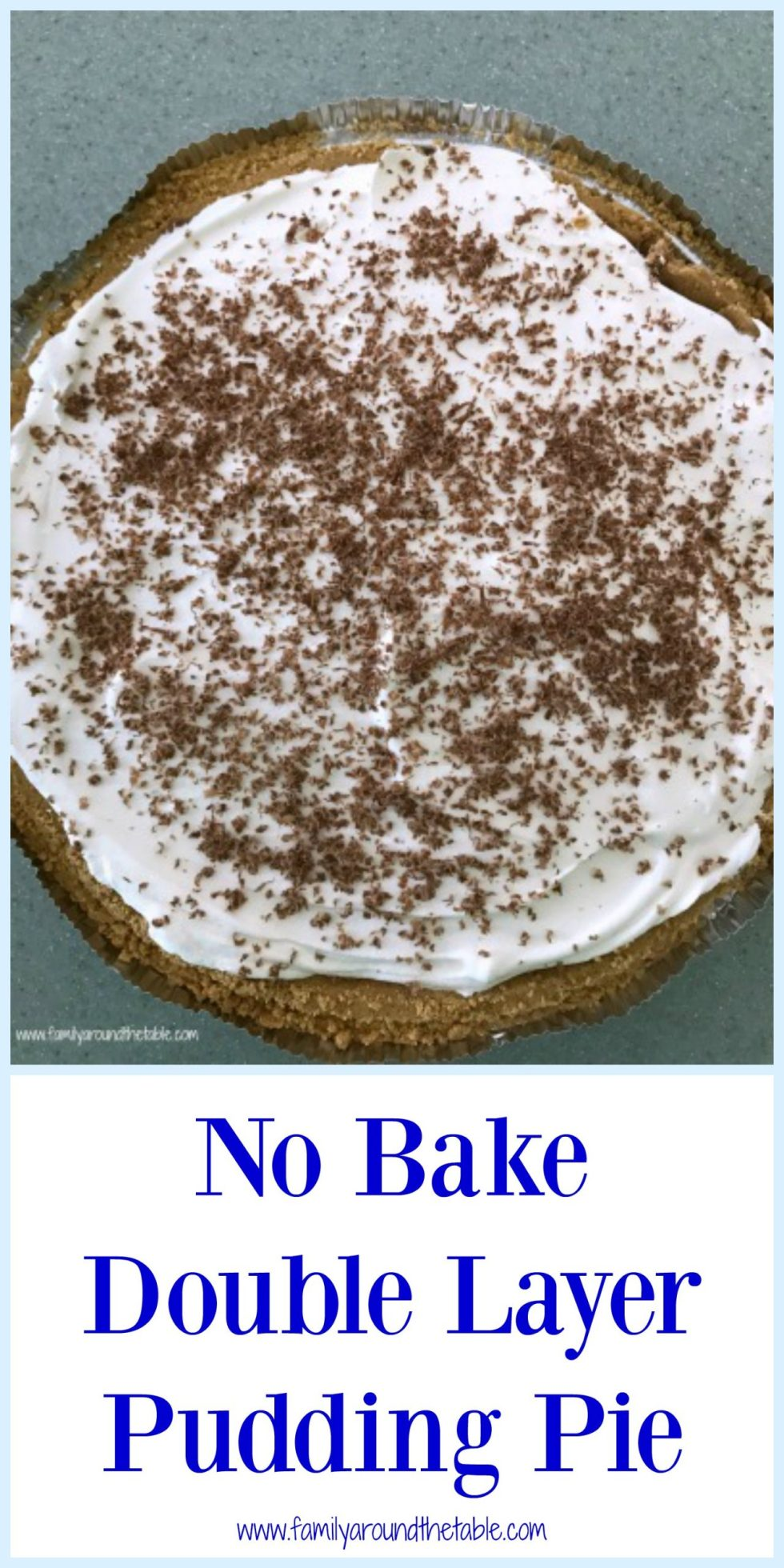 No bake double layer pudding pie is perfect for any pot luck occasion.