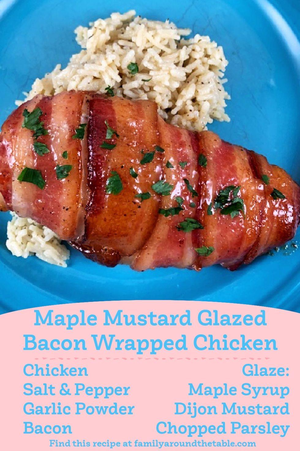 Maple Mustard Glazed Bacon Wrapped Chicken
