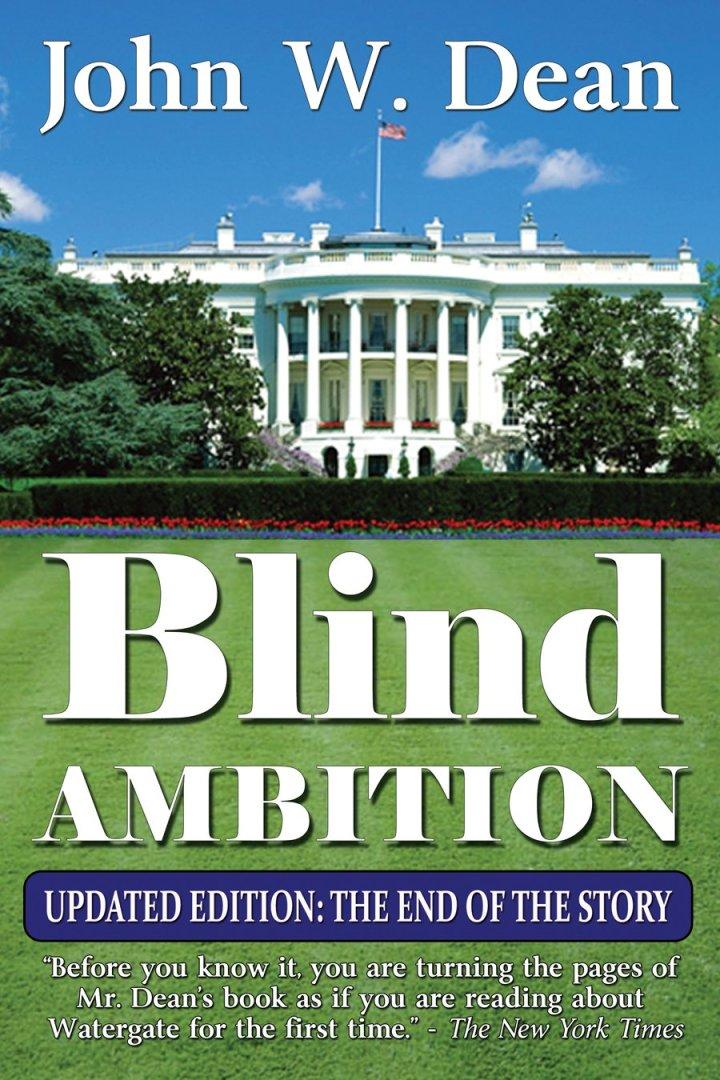 John W Dean, Blind Ambition