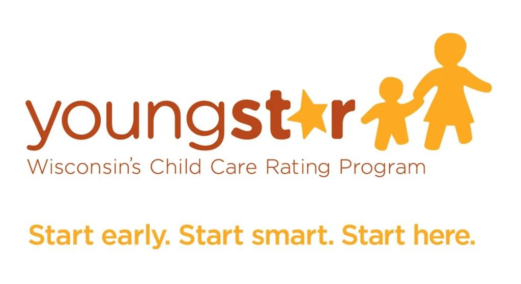 Youngstar. Wisconsin's Childcare Rating Program. Start Early. Start Smart. Start Here.