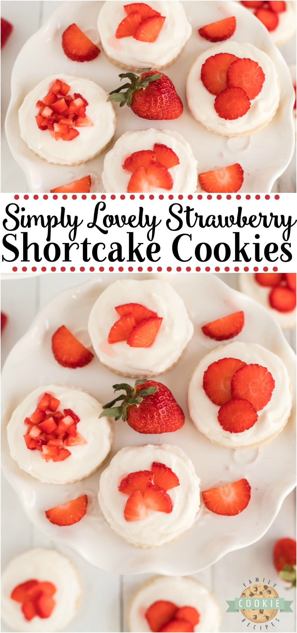 Strawberry shortcake cookies are a delicious sugar cookie topped with whipped cream and fresh sliced strawberries. Every sweet bite reminds you of traditional strawberry shortcakes! #cookies #strawberry #shortcake #baking #dessert #easyrecipe from FAMILY COOKIE RECIPES via @familycookierecipes