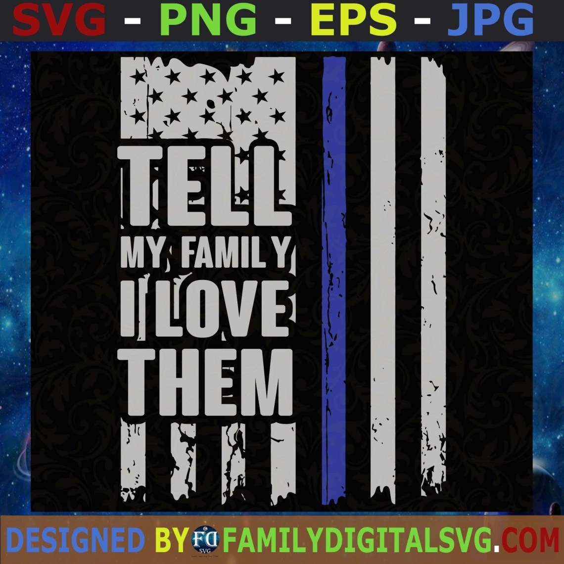 #Tell My Family I Love Them Blue Line American Flag Police ...