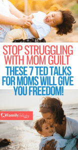 Overwhelmed with mom guilt? Stop struggling and find freedom with these 7 amazing TED Talks for moms! #momadvice #momlife #parenting