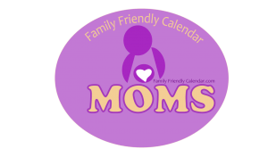 events for mom Family Events