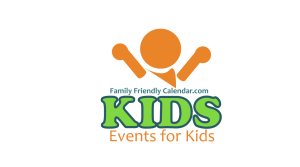 Family Friendly Calendar Kid Friendly Events