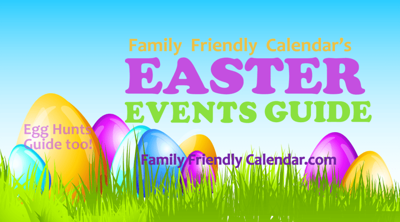 Easter events guide family friendly calendar