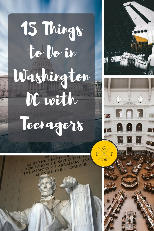 15 Things to Do in Washington DC with Teenagers