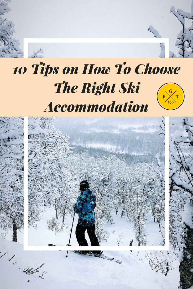10 Tips on How To Choose The Right Ski Accommodation