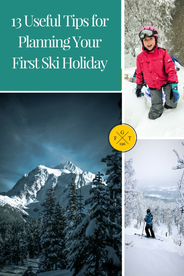 13 Useful Tips for Planning Your First Ski Holiday
