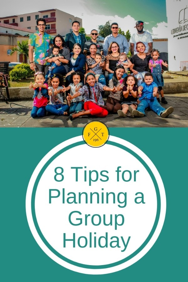 8 Tips for Planning a Group Holiday