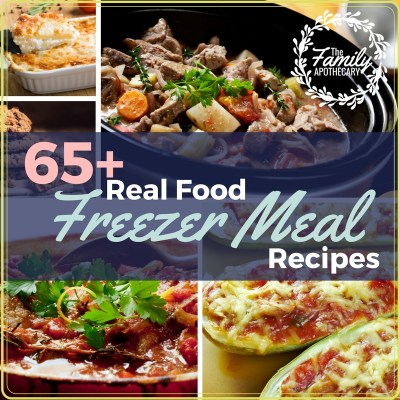 65+ Real Food Healthy Freezer Meals Recipes