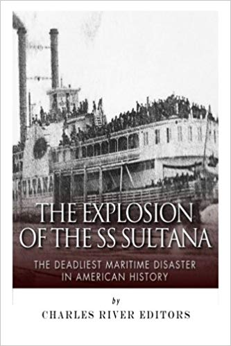 Sultana Disaster Books (EVERY Source Ever Written) | FHF com