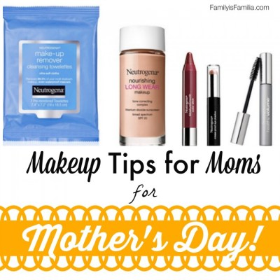 Makeup Tips for Moms for Mother's Day - FamilyisFamilia.com