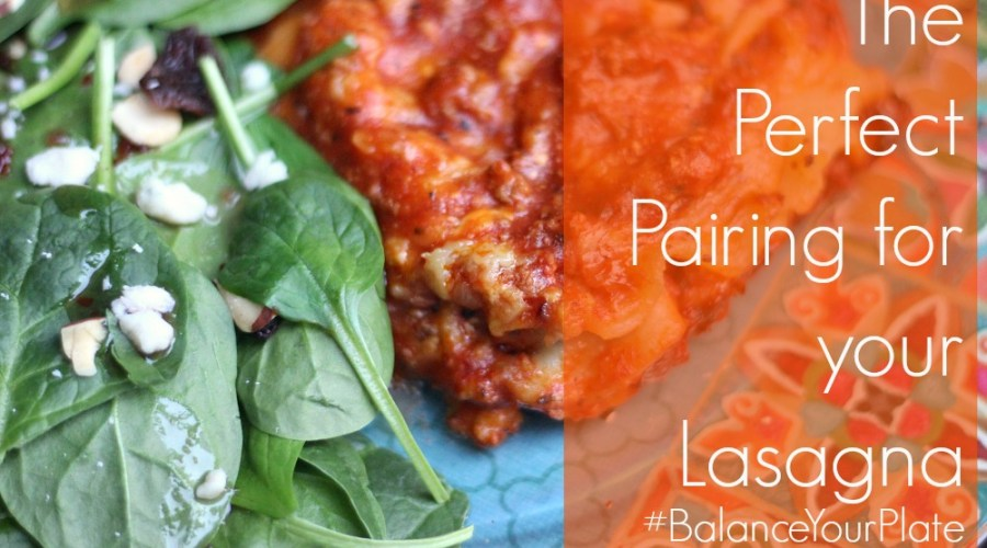 The Perfect Pairing for your Lasagna #BalanceYourPlate