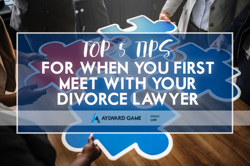 5 TIPS FOR WHEN YOU FIRST MEET WITH YOUR DIVORCE LAWYER IN BRISBANE