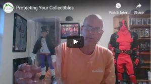 Protecting Your Collectibles!