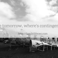If you die tomorrow, where's your contingency plan?