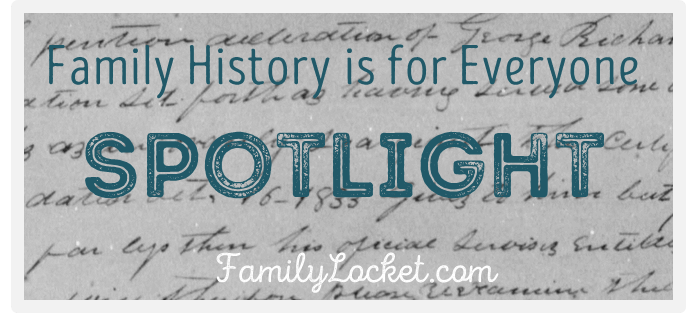 Family History is for everyone spotlight