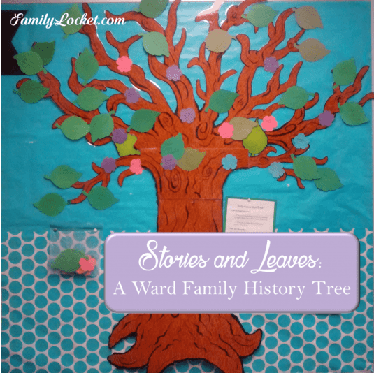 stories and leaves a ward family history tree