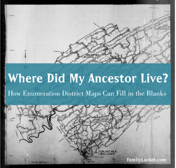 where-did-my-ancestor-live-how-enumeration-district-maps-can-fill-in-the-blanks