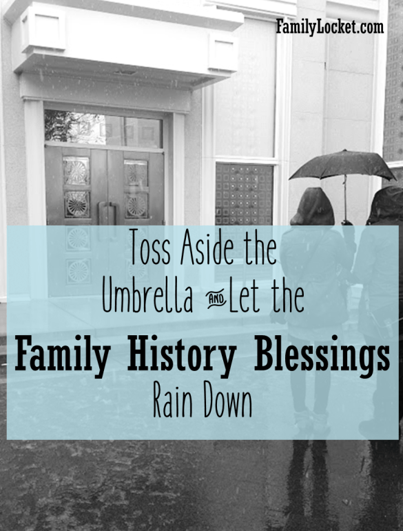 toss-aside-the-umbrella-and-let-the-family-history-blessings-rain-down