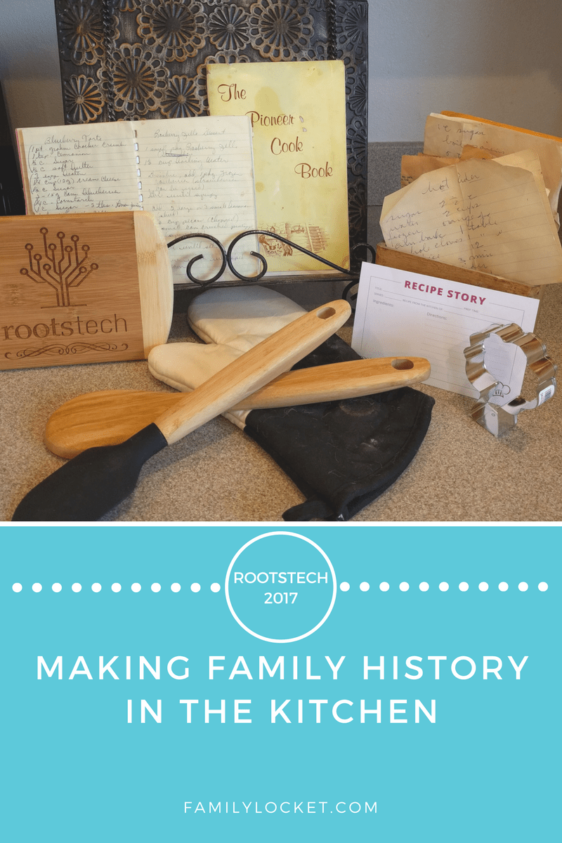 Making Family History in the Kitchen: RootsTech 2017