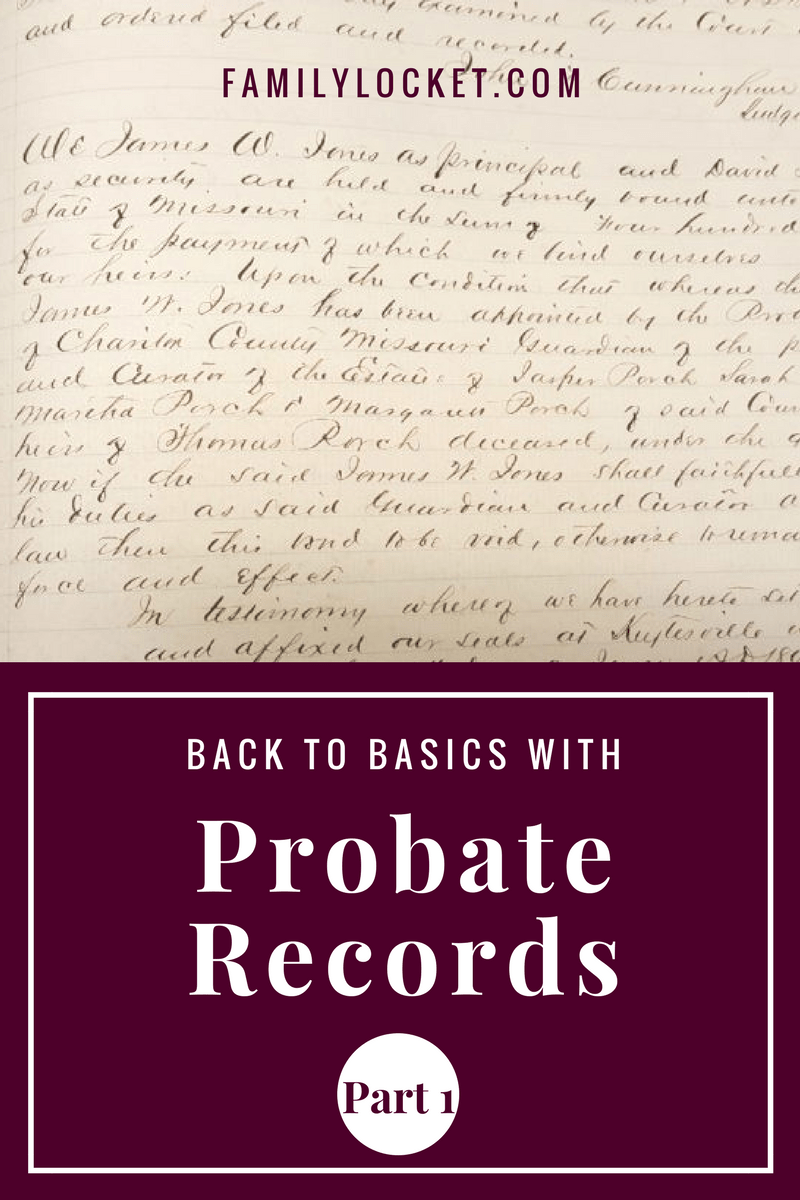 Back to the Basics with Probate Records – Part 1