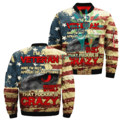 I'm A Veteran And I'm Not Afraid Of Anything Except Myself That Fucker Is Crazy Over Print Jacket %tag familyloves.com