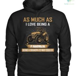 familyloves.com as much as i love being a farmer being a grandpa is way cooler Hoodie/Tshirt %tag