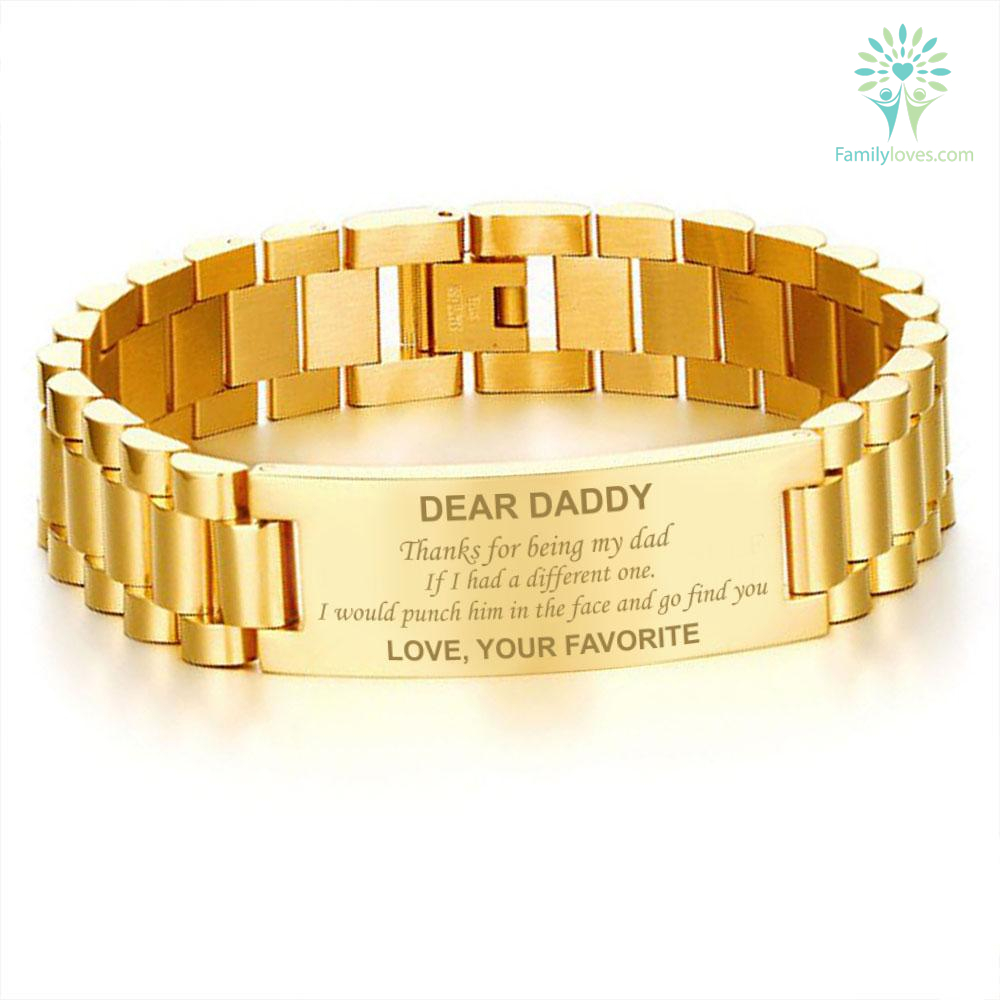 dear-daddy-thanks_937f276f-806c-1a25-c559-4a35dab21eea Dear daddy thanks for being my dad if i had a different one. i would punch him in the face and go find you. love your favorite-men bracelets  %tag
