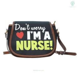 Don't worry i'm a nurse Saddle Bag %tag familyloves.com