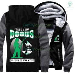 familyloves.com Fishing is like boobs new zip hoodie 2017 fishing hoodie %tag