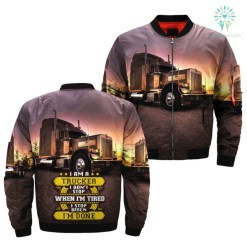 familyloves.com I AM A TRUCKER, I DON'T STOP WHEN I'M TIRED, I STOP WHEN I'M DONE OVER PRINT BOMBER JACKET %tag