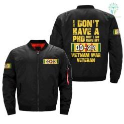 I DON'T HAVE A PHD BUT I DO HAVE MY DD214 VIETNAM WAR VETERAN - OVER PRINT JACKET %tag familyloves.com