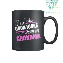 familyloves.com I GET MY GOOD LOOKS FROM MY GRANDMA-MUGS %tag