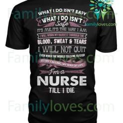 I'm A Nurse Till I Die Tshirt %tag familyloves.com