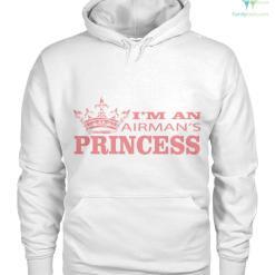 I'm an airman's princess women t-shirt, hoodie %tag familyloves.com