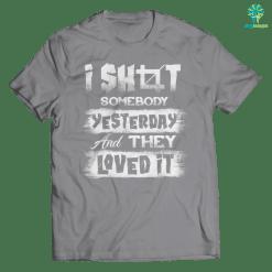 I Shot Somebody... T-Shirt %tag familyloves.com