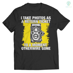 familyloves.com I take photos as a return ticket to a moment otherwire gone tshirt %tag