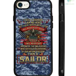I was a warrior I am no hero - Sailor Samsung, iPhone case %tag familyloves.com