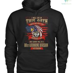 familyloves.com I will live by this oath until the day... 101st airborne division veteran hoodie, sweatshirt, t-shirt %tag