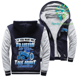 familyloves.com IF YOU WANT ME TO LISTEN TO YOU ...TALK ABOUT TRACTORS HOODIE %tag