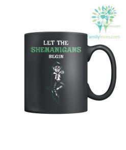 LET THE SHENANIGANTS? BEGINS... - MUGS %tag familyloves.com