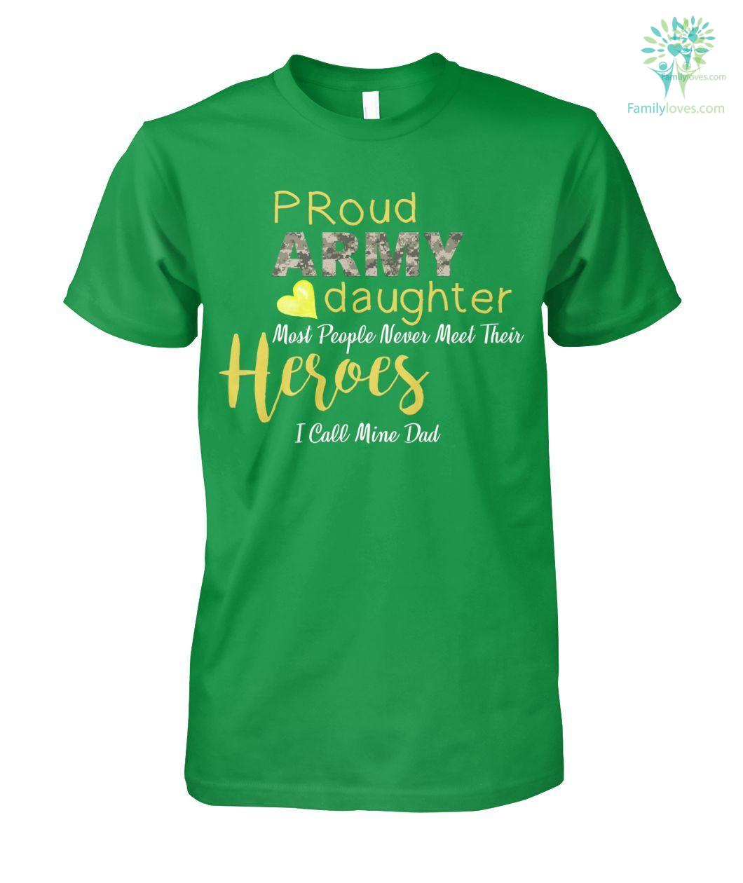 Proud army daughter most people never meet their heroes I call mine dad me men, women t-shirt, hoodie %tag familyloves.com